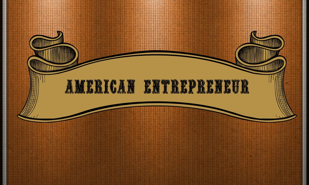 American Entrepreneur:  Build Your Brand and Protect It